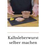 Pinterest Kalbsleberwurst